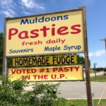 "Had the ""Best Pasties"" in the UP at Muldoons in Munising."