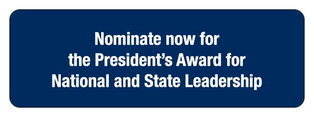 Nominate now for the President's Award for National and State Leadership